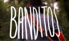 Banditos – Long Gone, Anyway