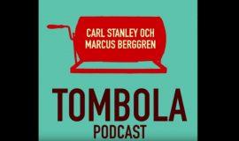 Tombola Podcast #73 – Marcus flyttar till Kalmar och stjäl ett kravallstaket